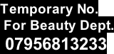 Temporary No.  For Beauty Dept.  07956813233